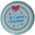 BADGE JE T 'AIME MAMAN